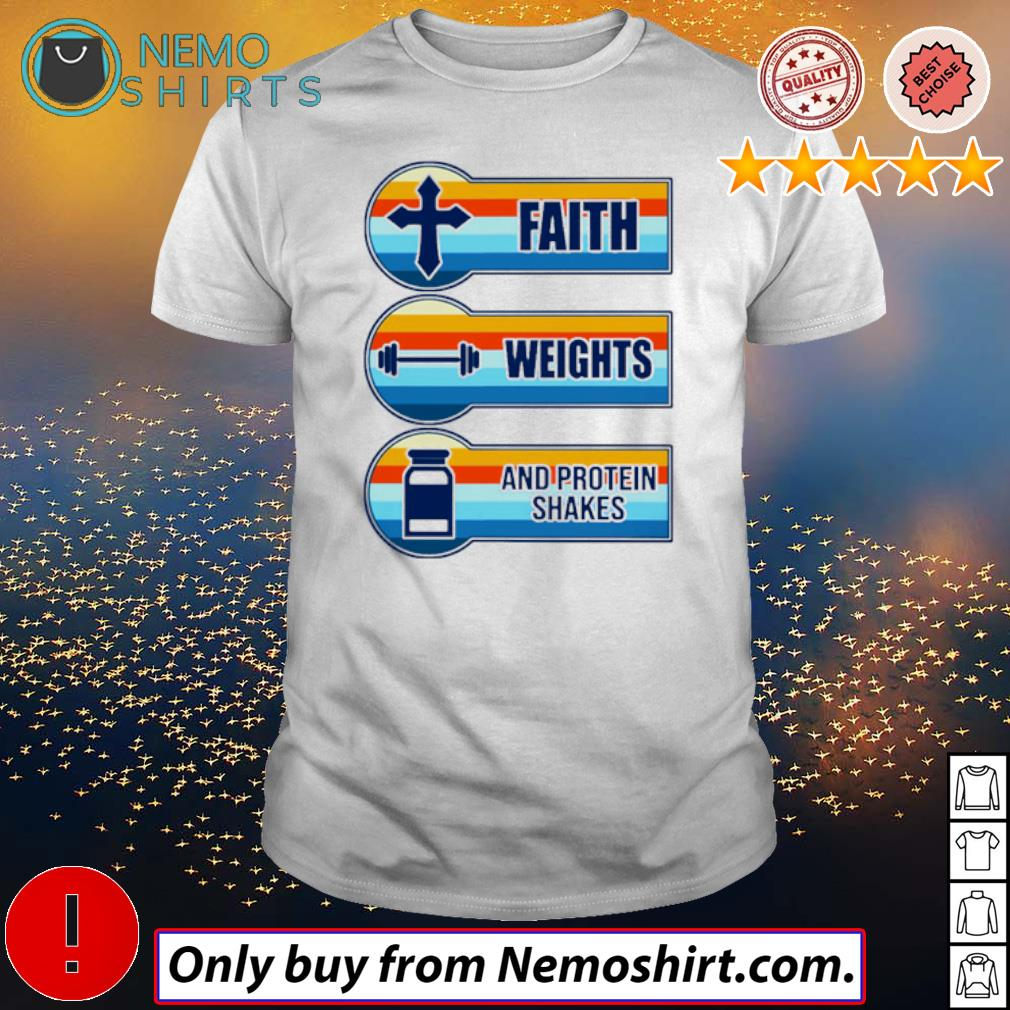 Cross Jesus faith weights and protein shakes shirt