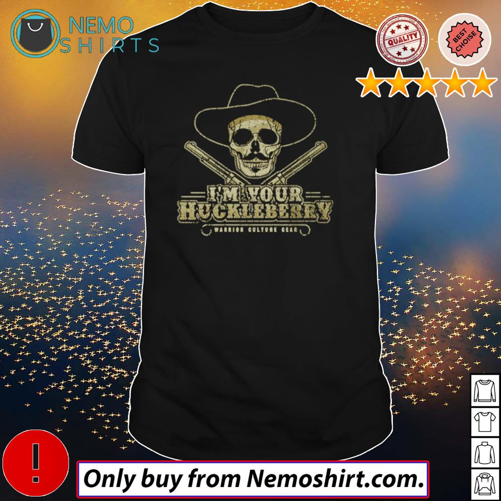 Doc Holliday I'm your Huckleberry warrior culture clear shirt