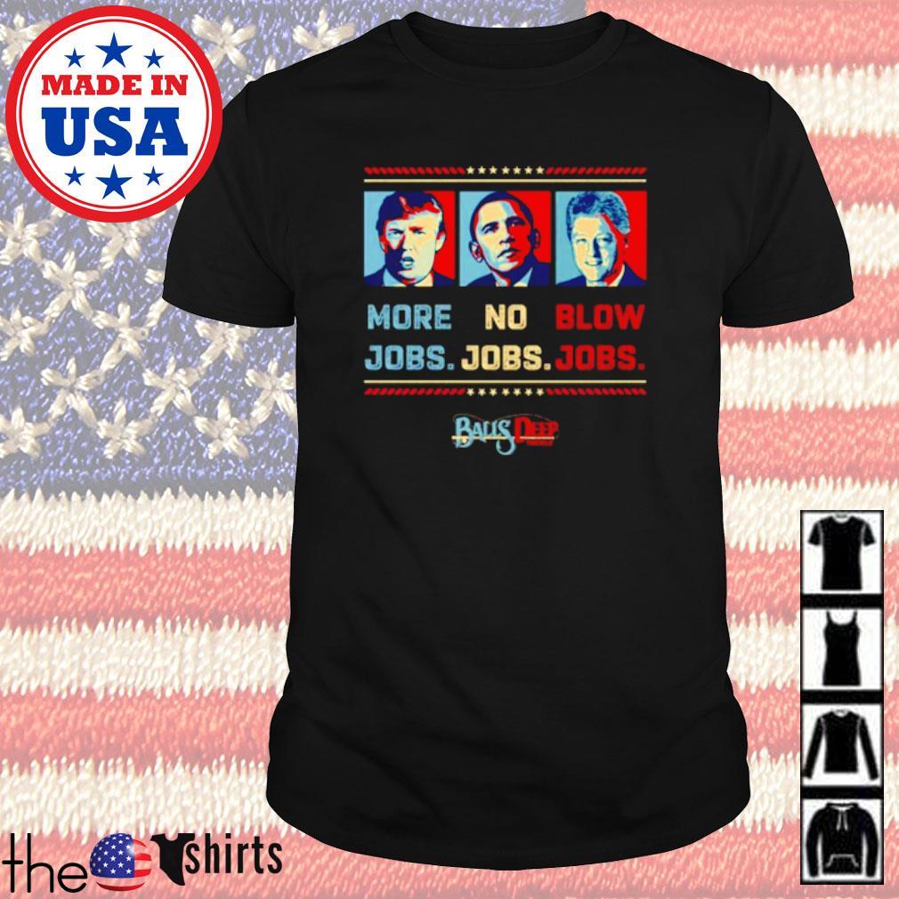 Donald Trump more jobs no jobs blow jobs shirt