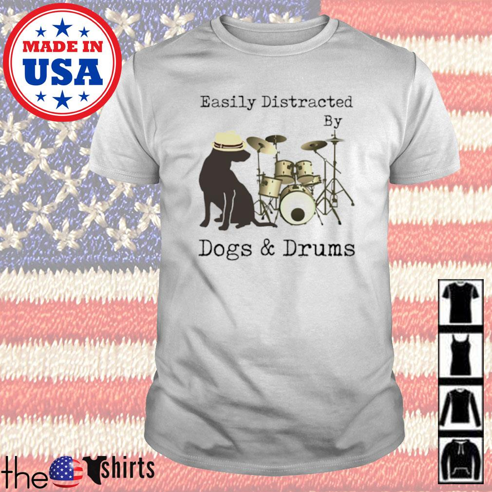 Drummer easily distracted by dogs and drums shirt