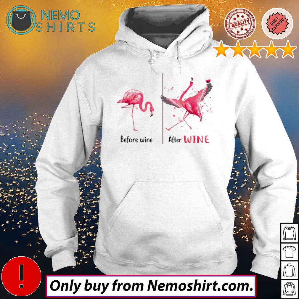 Flamingos before wine after wine drunk s Hoodie white