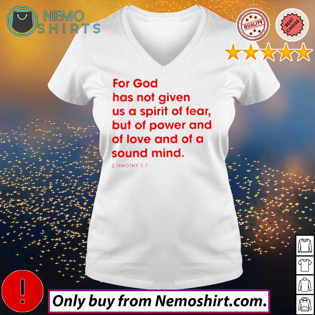 For god has not given us a spirit of fear s V-neck white