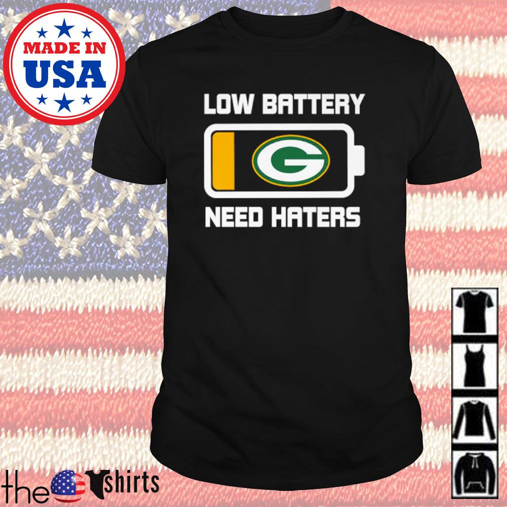 Green Bay Packers football team low battery need haters shirt