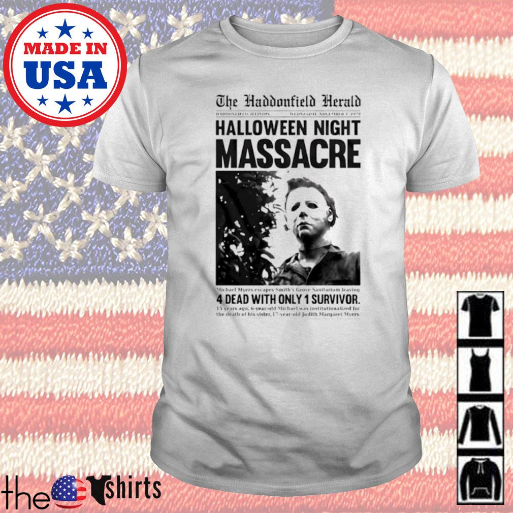 Halloween night massacre 4 dead with only 1 survivor shirt