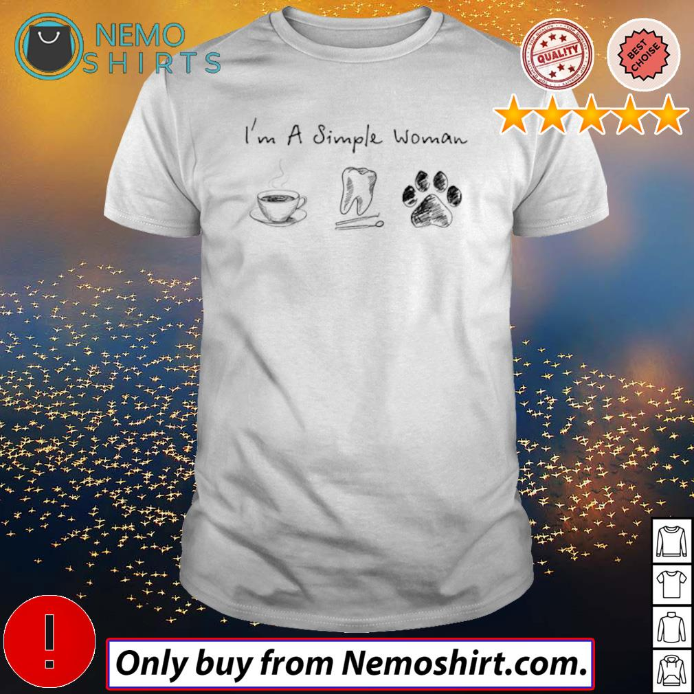 I'm a simple woman coffee tooth and paw dogs shirt
