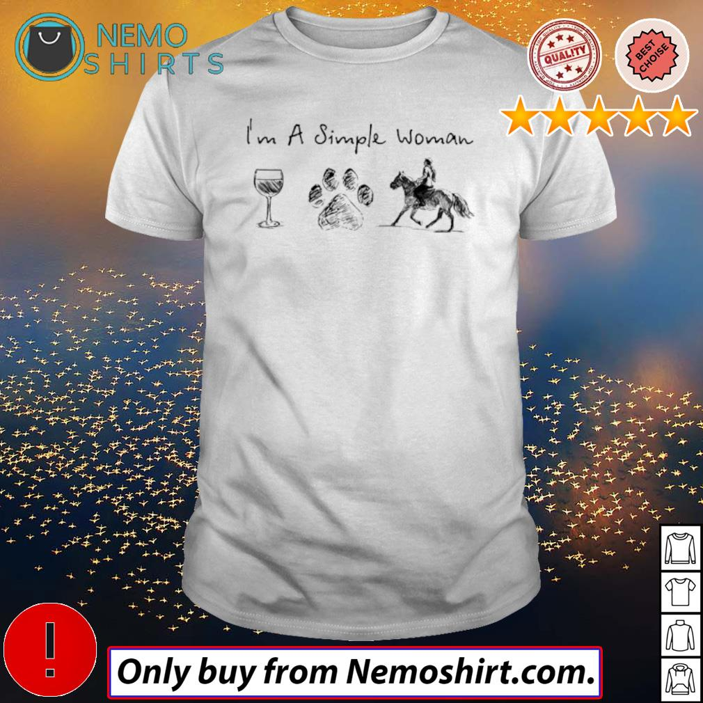 I'm a simple woman wine paw dog and riding horse shirt