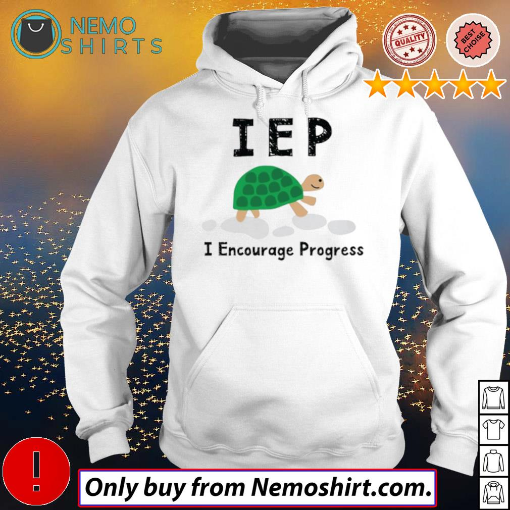 IEP I Encourage Progress Turtle s Hoodie white