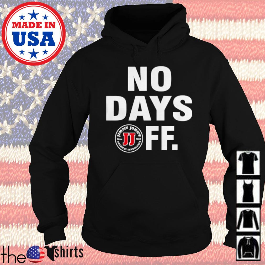 Jimmy John's Gourmet Sandwiches No days FF s Hoodie Black