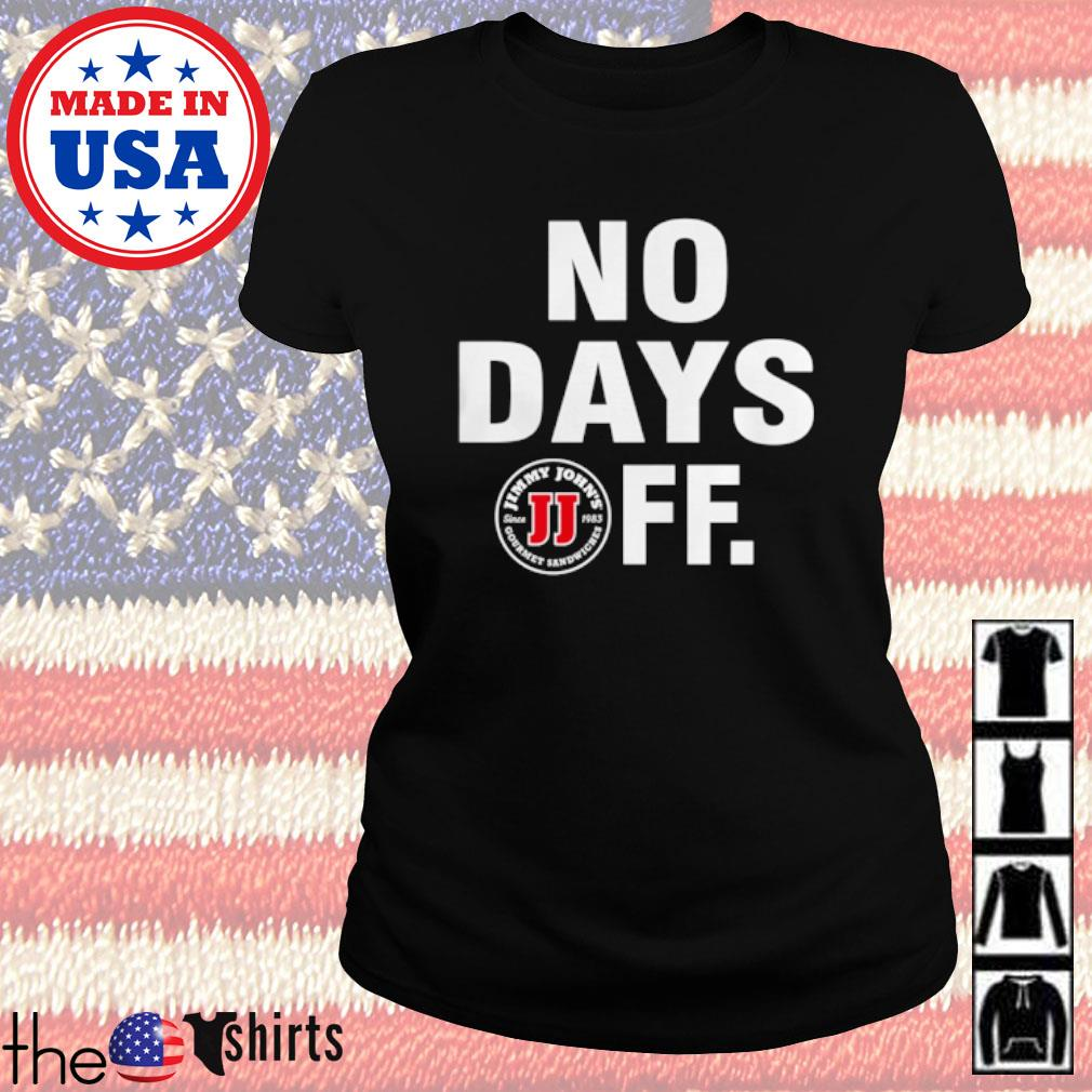 Jimmy John's Gourmet Sandwiches No days FF s Ladies Tee Black
