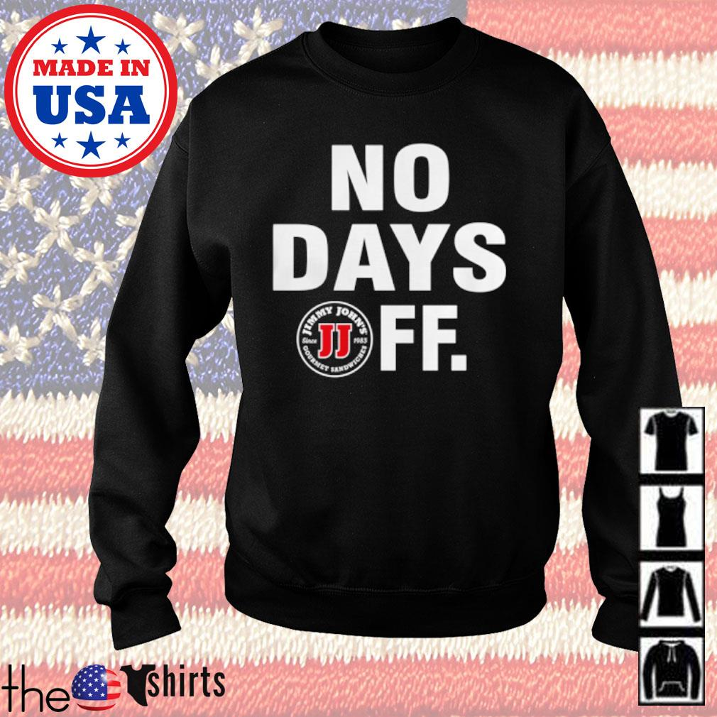 Jimmy John's Gourmet Sandwiches No days FF s Sweater Black