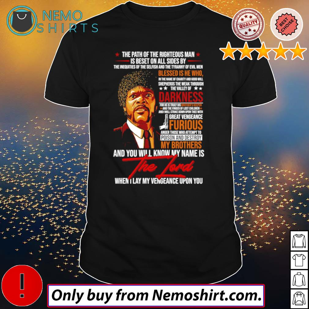 Jules Winnfield blessed is he who darkness and you will know my name is the Lord shirt