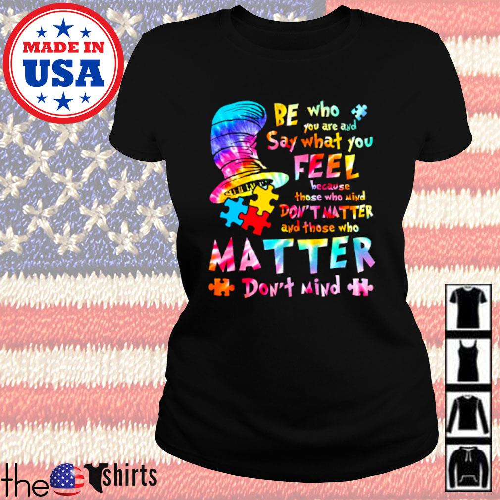LGBT Be who you are and say what you feel because those who mind don't matter s Ladies Tee Black
