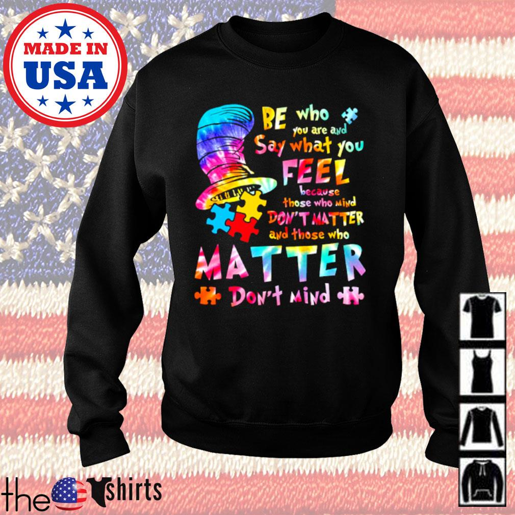 LGBT Be who you are and say what you feel because those who mind don't matter s Sweater Black