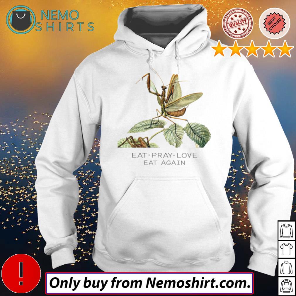 Mantis Eat pray love eat again s Hoodie white