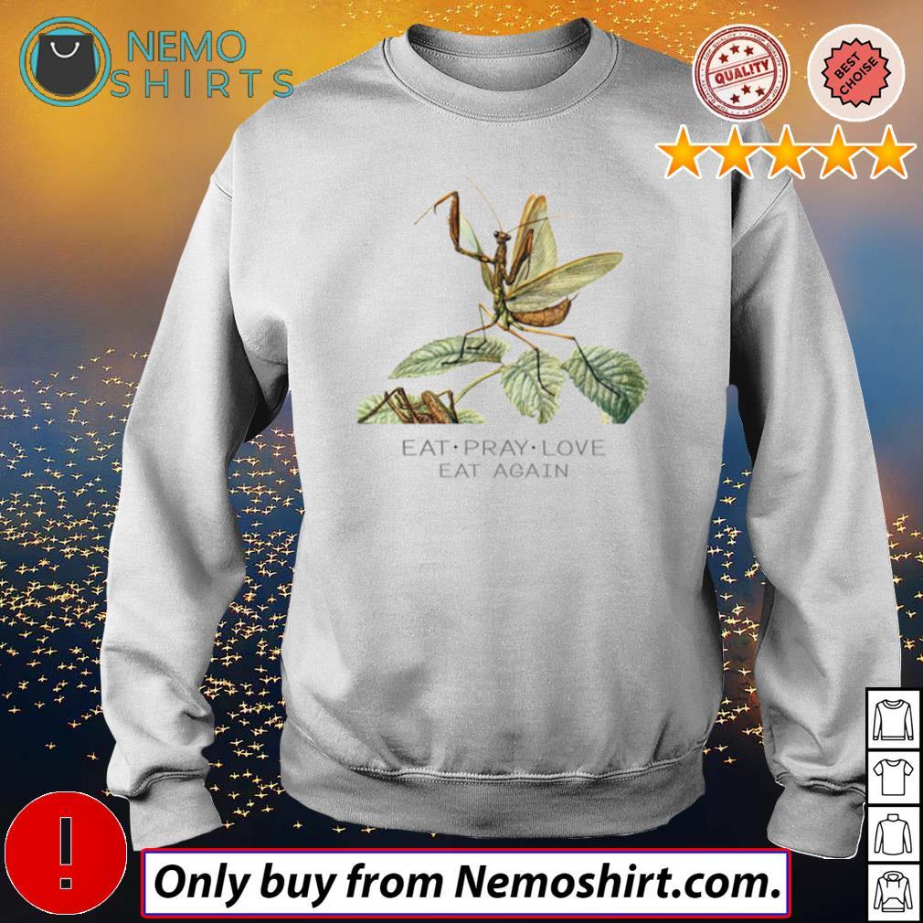 Mantis Eat pray love eat again s Sweatshirt white