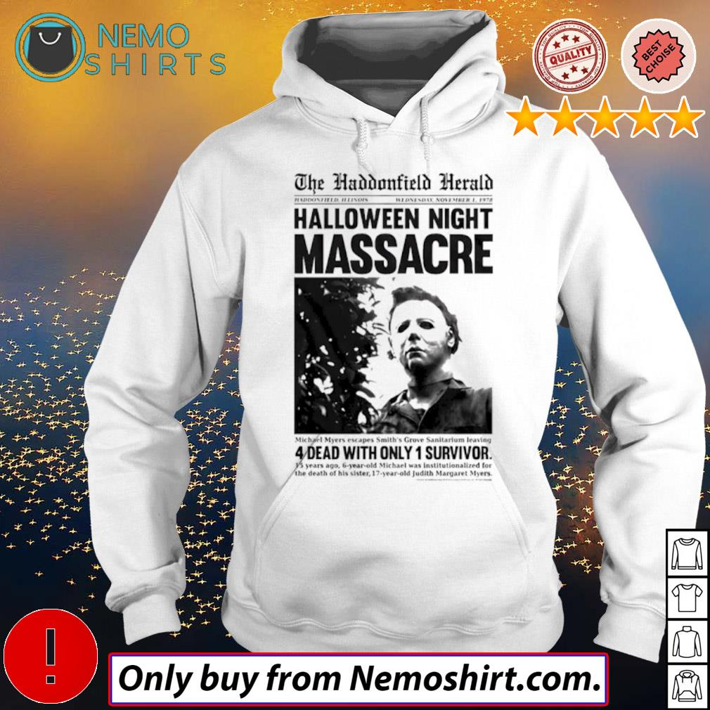 Michael Myers horror movies Halloween night massage 4 dead with only 1 survivor s Hoodie white