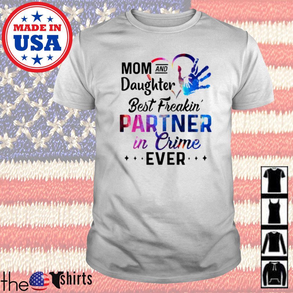 Mom and Daughter best freakin' partner in crime shirt