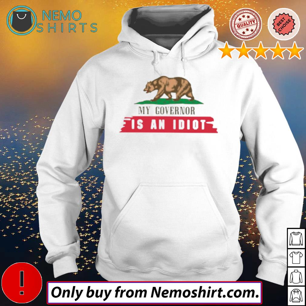 My governor is an idiot Bear s Hoodie white