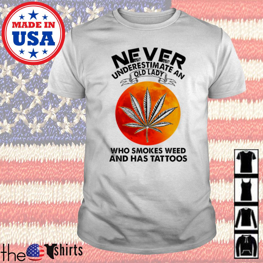 Never underestimate an old lady who smokes weed and has tattoos blood moon shirt