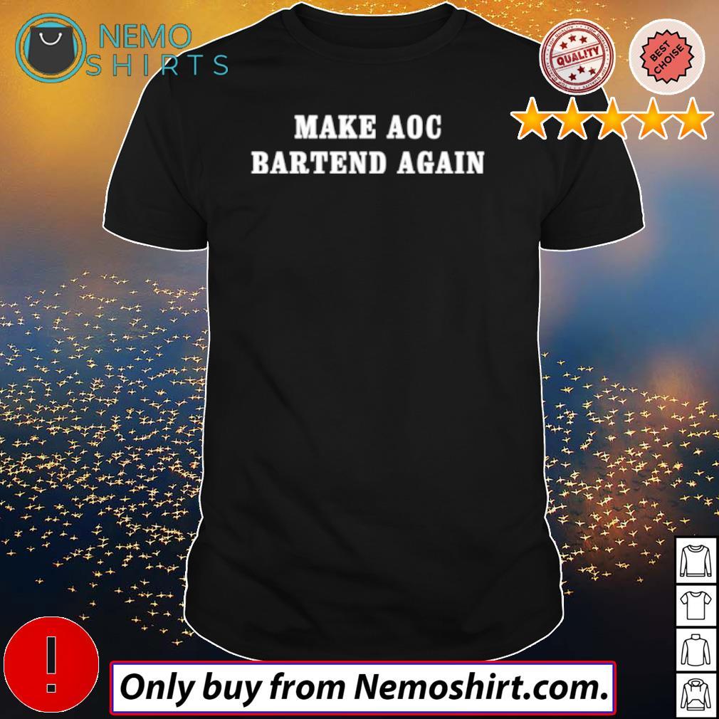 Official Make AOC bartend again shirt
