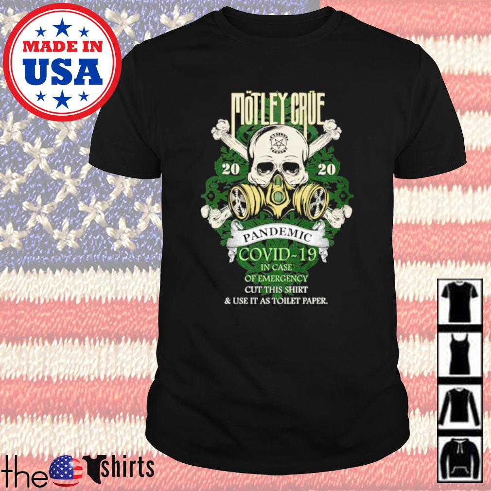 Skull Motley Crue 2020 Pandemic COVID-19 in case of emergeny cut this shirt