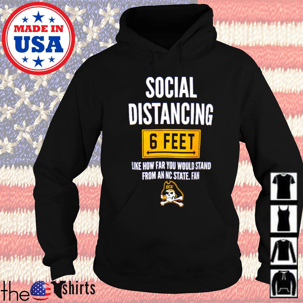 Social Distancing 6 feet like how far you would stand from an NC State. Fan s Hoodie Black