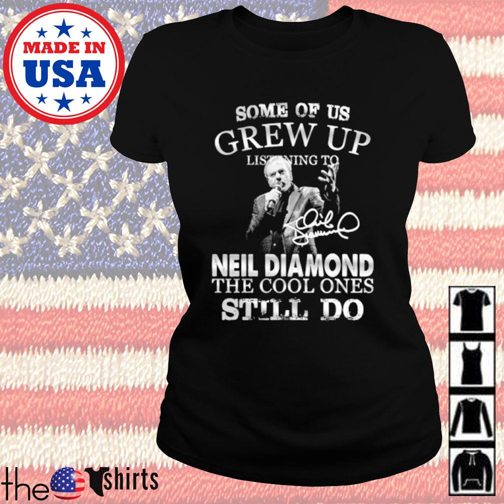 Some of us grew up listening to Neil Diamond the cool ones still do s Ladies Tee Black