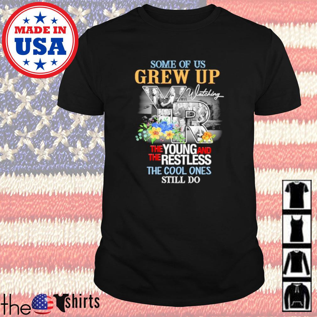 Some of us grew up the young and the restless the cool ones still do shirt