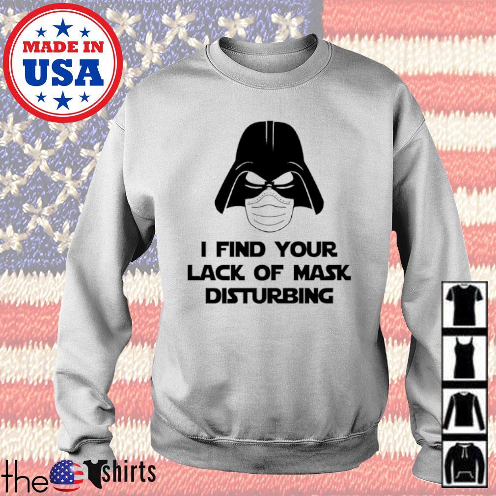 Star Wars Darth Vader I find your lack of mask disturbing s Sweater White