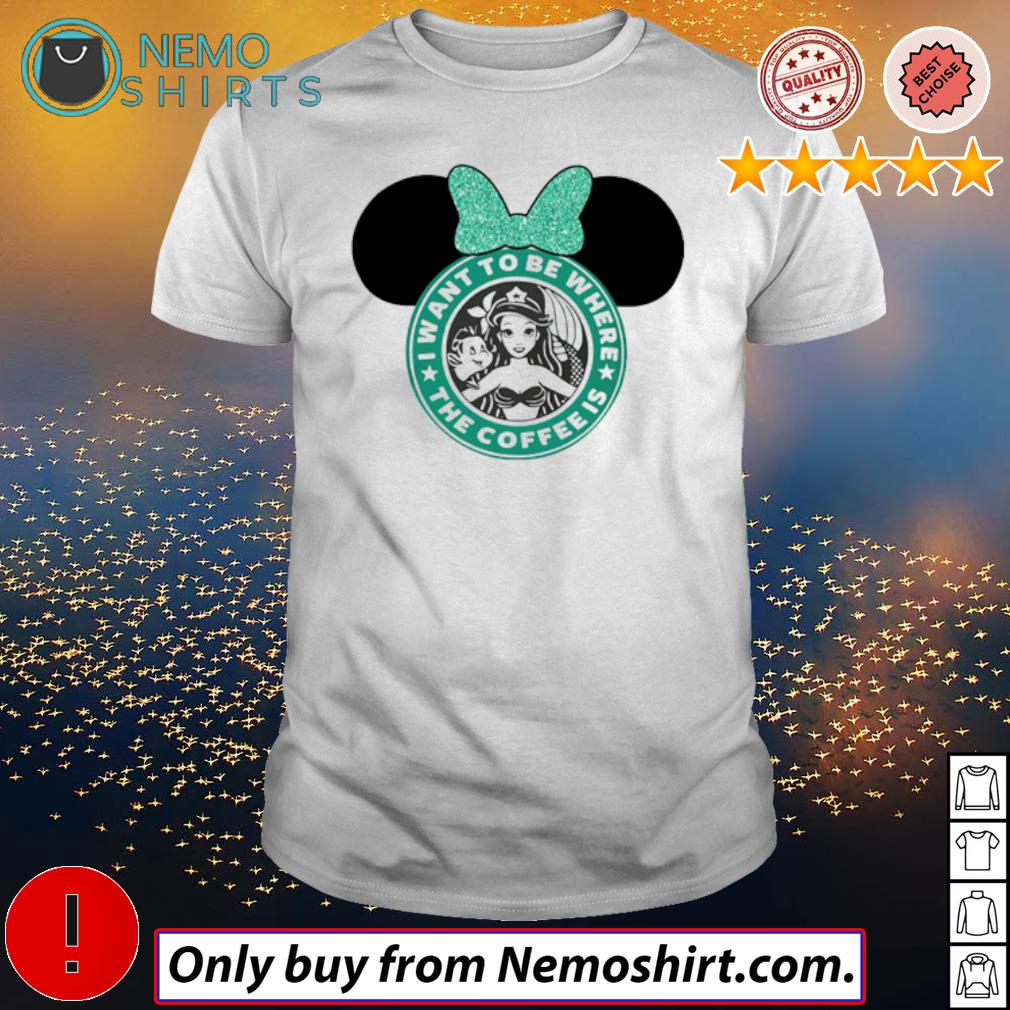 Starbucks Coffee Mickey Mouse I want to be where the coffee is mermaid shirt