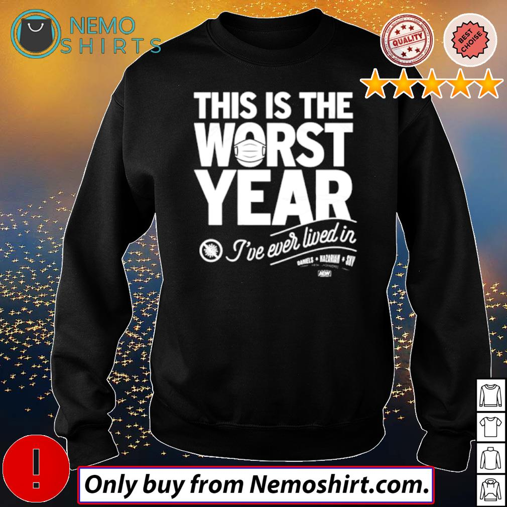 This is the worst year I've ever lived in Coronavirus s Sweatshirt Black