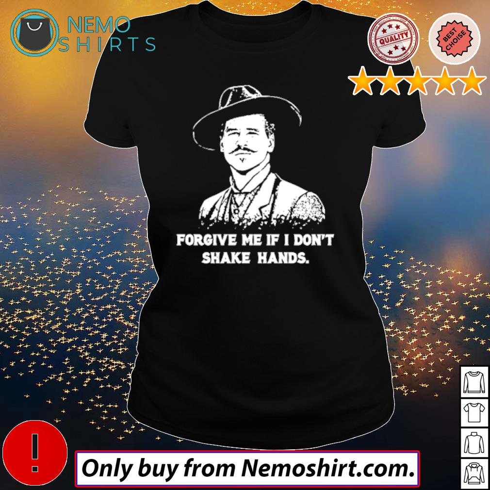 Tombstone forgive me if I don't shake hands Doc Holliday s Ladies Black
