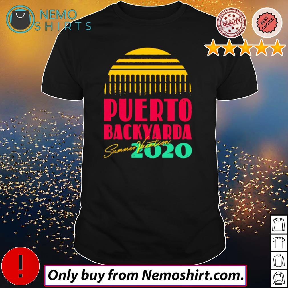 Vacation Puerto Backyarda Summer Vacation 2020 shirt