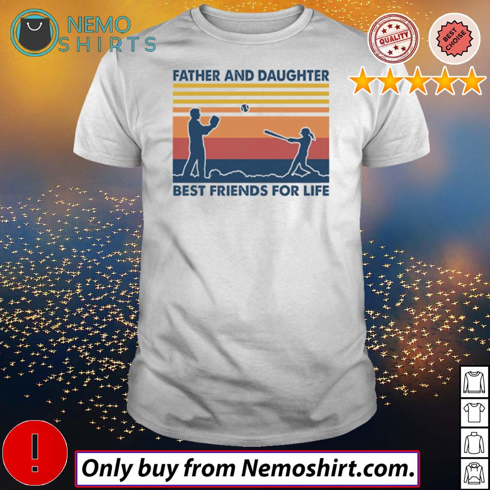 Vintage baseball father and daughter best friends for life Father's day shirt