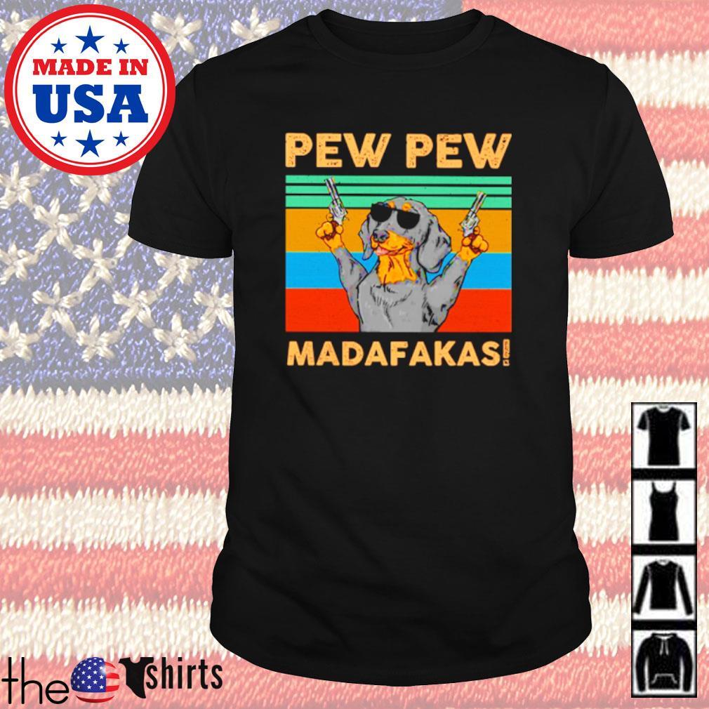 Vintage Dachshund Pew Pew Madafakas shirt
