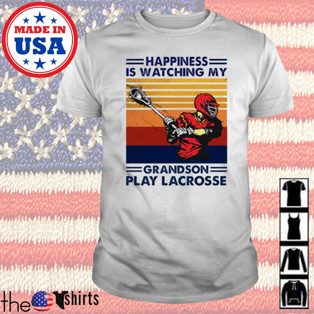 Vintage Happiness is watching my grandson play lacrosse shirt