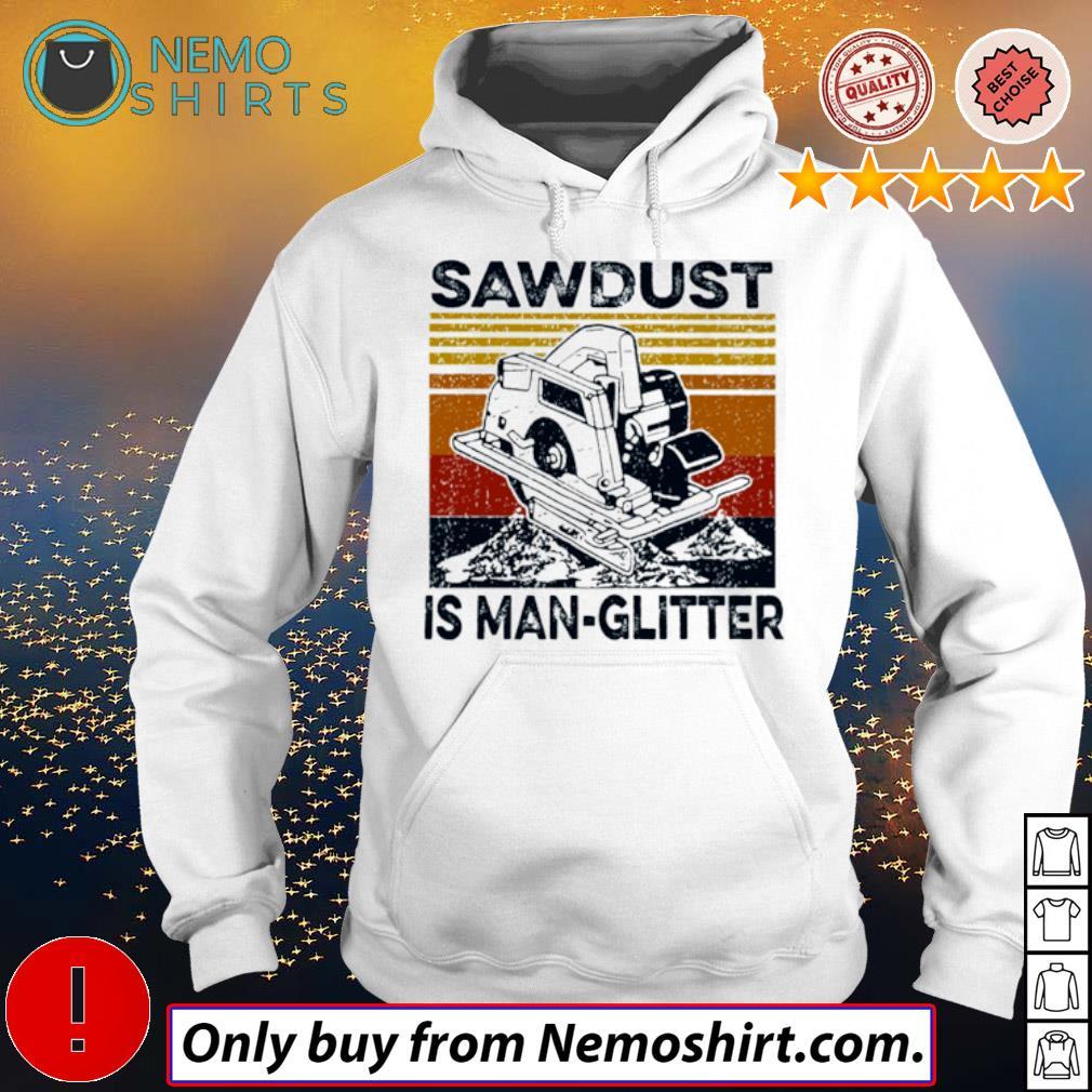Vintage Sawdust is man glitter s Hoodie white