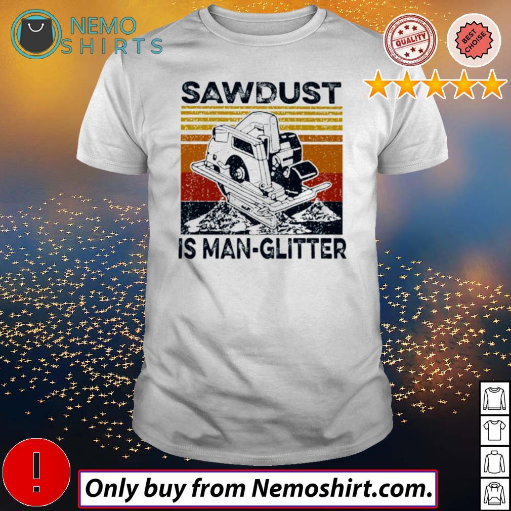 Vintage Sawdust is man glitter shirt