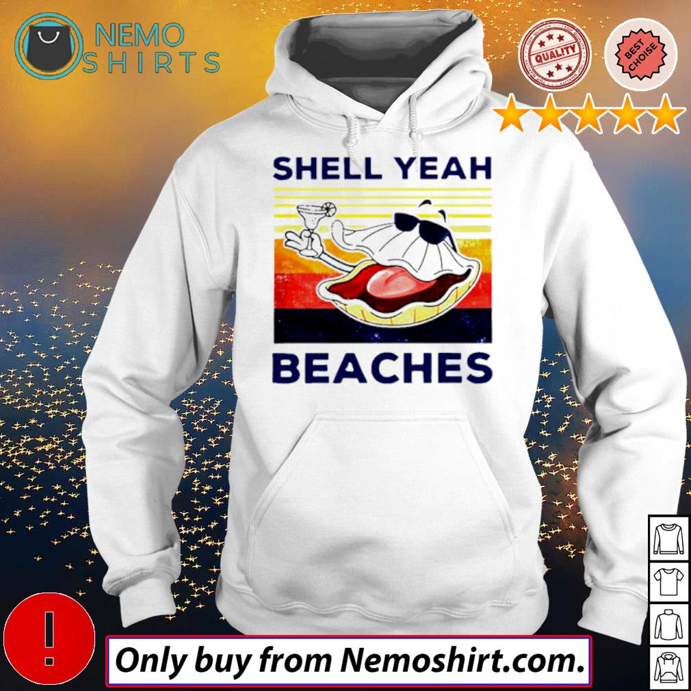Vintage shell yeah beaches s Hoodie white