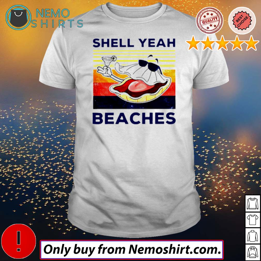 Vintage shell yeah beaches shirt