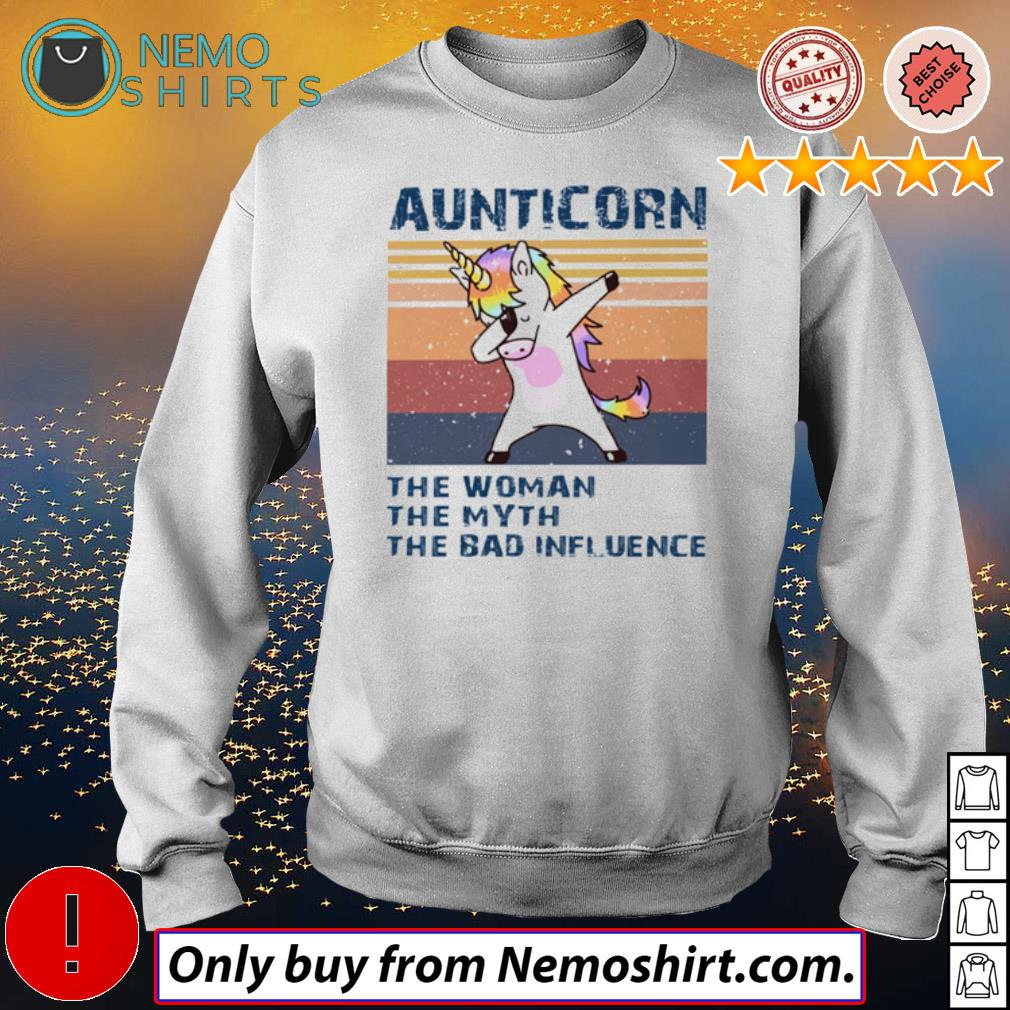 Vintage Unicorn aunticorn the woman the myth the bad influence s Sweatshirt white