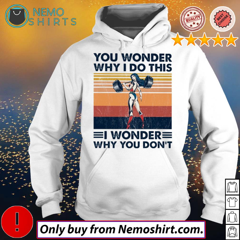 Vintage Wonder Woman You wonder why I do this I wonder why you don't s Hoodie white