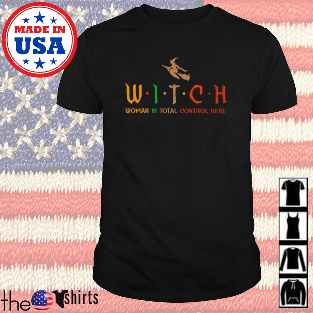 Witch sitting on broom woman in total control here shirt