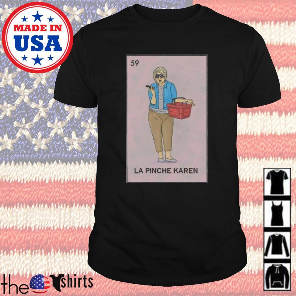 59 La Pinche Karen shirt