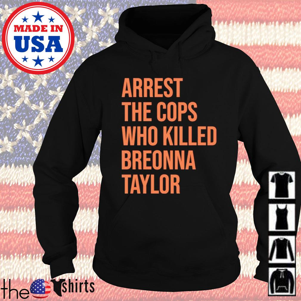 Arrest the cops who killed breonna Taylor s Hoodie Black