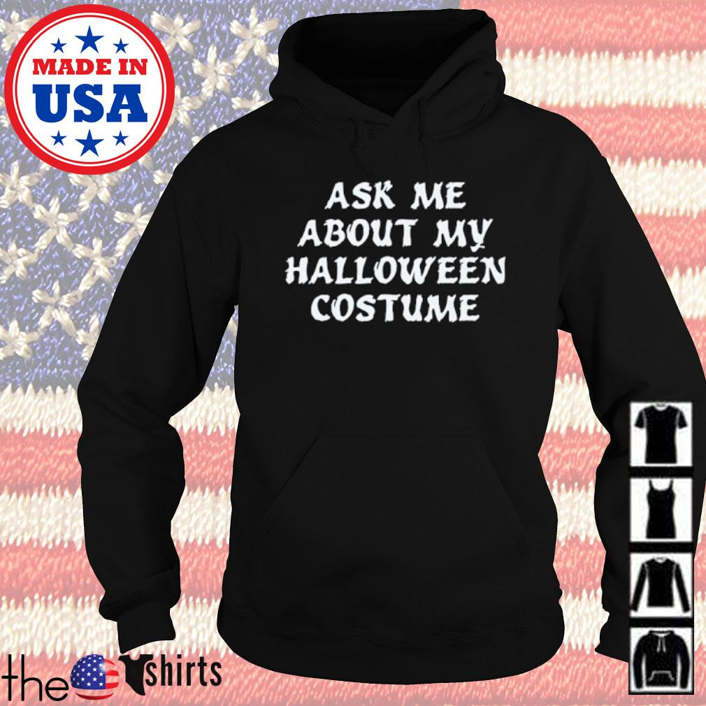 Ask me about my Halloween costume s Hoodie Black