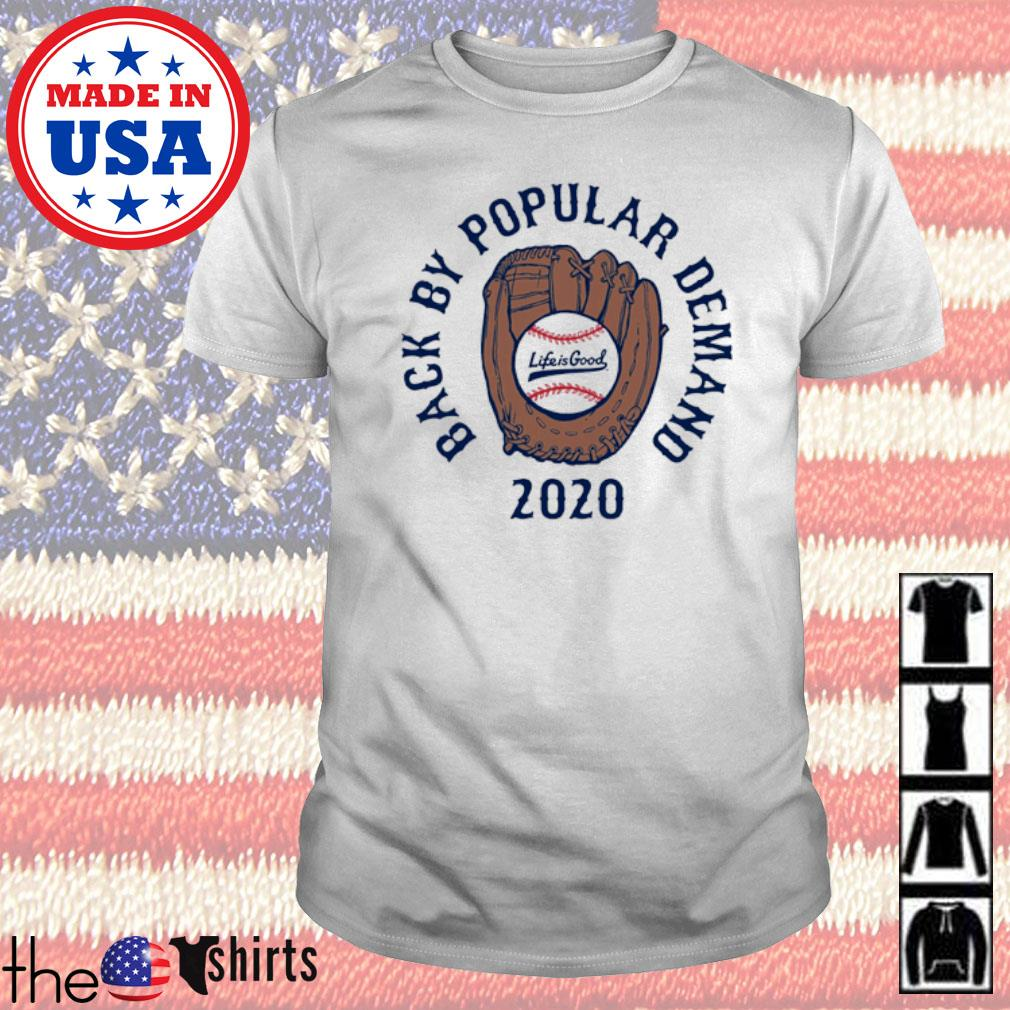Back by popular demand 2020 Life is good shirt