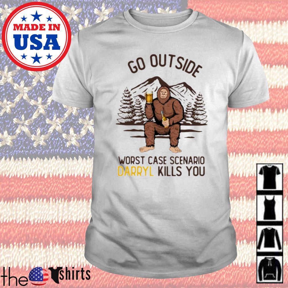 Bigfoot go outside worst case scenario Daryl kills you shirt
