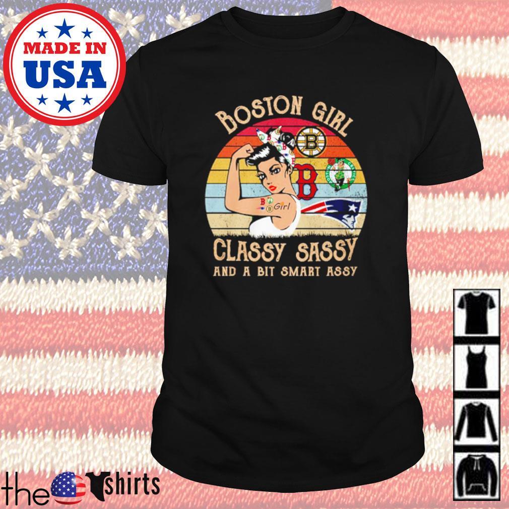Boston girl classy sassy and a bit smart assy shirt