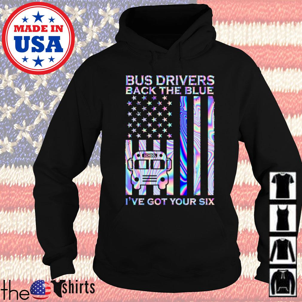 Bus drivers back the blue I've got your six Veteran s Hoodie Black